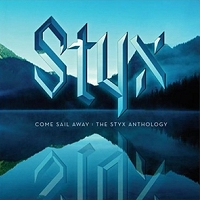 Come Sail Away: The Styx Anthology front cover